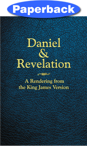 Cover of Daniel and Revelation: A Rendering from the King James Version