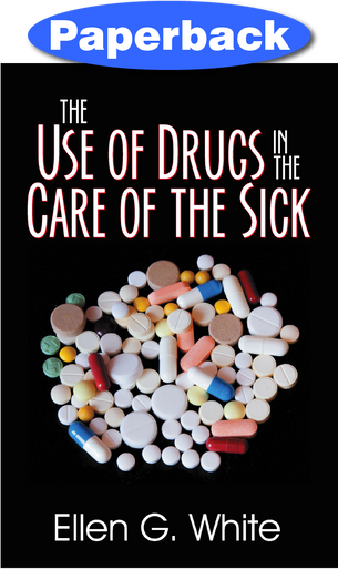 Cover of Use of Drugs in the Care of the Sick, The