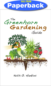 Greenhorn Gardening Guide, The / Hankins, Keith O / Paperback / LSI