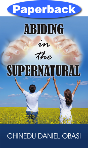 Cover of Abiding in the Supernatural