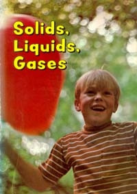 Cover of Solids, Liquids, Gases