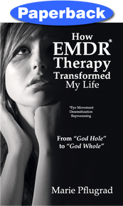 Front cover of  How EMDR Therapy Transformed My Life
