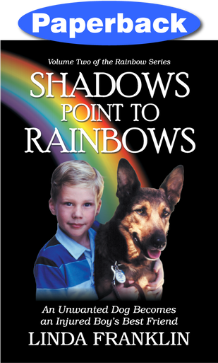 Front cover of Shadows Point to Rainbows