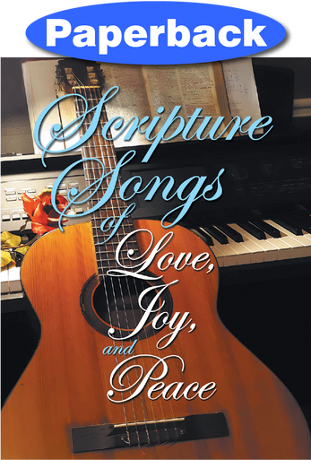 Front cover of Scripture Songs of Love, Joy, and Peace