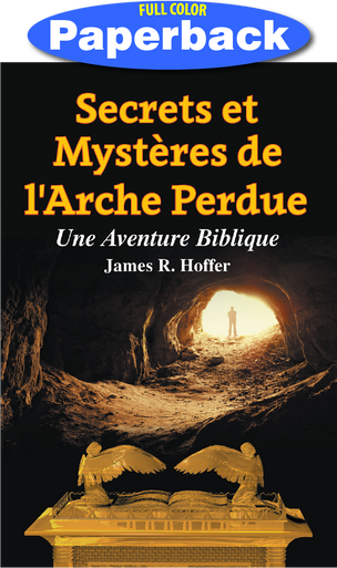 Front cover of Secrets and Mysteries of the Lost Ark (French)