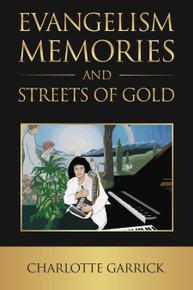 Front cover of Evangelism Memories and Streets of Gold