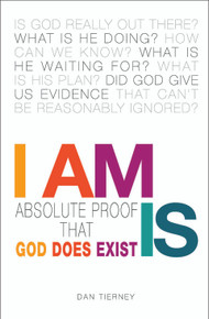 I Am Is: Absolute Proof That God Does Exist / Tierney, Dan / Paperback / LSI