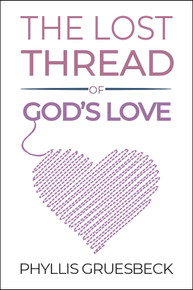 Front cover of The Lost Thread of God's Love