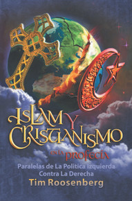 Islam y Cristianismo en la Profecía (Islam and Christianity in Prophecy--SPANISH) / Roosenberg, Tim / Paperback / LSI