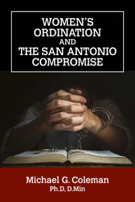 Women's Ordination and the San Antonio Compromise / Coleman, Michael G. / Paperback / LSI