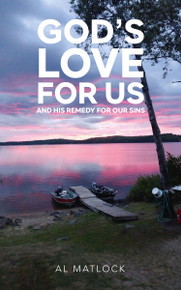 God's Love for Us and His Remedy for Our Sins / Matlock, Al / Paperback