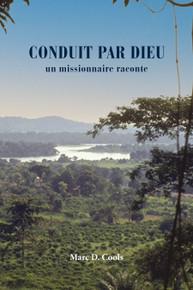 Conduit Par Dieu: un missionnaire raconte (FRENCH) / Cools, Marc / Paperback / LSI