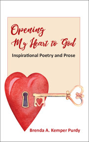 Opening My Heart to God: Inspirational Poetry and Prose / Kemper Purdy, Brenda A. / Paperback / LSI