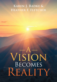 Vision Becomes Reality, A / Radke, Karen J. and Fletcher, Heather F. / Paperback / LSI