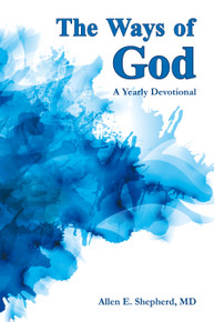 Ways of God, The: A Yearly Devotional / Shepherd, Allen, E, MD / Paperback / LSI