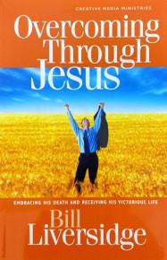 Overcoming Through Jesus / Bill Liversidge / (PB/2008-2011/A/USED)