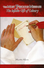 Most Precious Message, The: The Infinite Gift of Calvary / Klein Martin / Paperback / LSI
