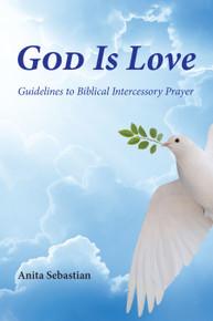 God is Love: Guidelines to Biblical Intercessory Prayer / Sebastian, Anita / Paperback / LSI