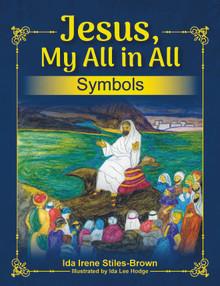 Jesus, My All in All, Symbols / Stiles-Brown, Ida Irene / Paperback / LSI