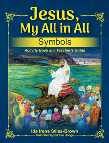 Jesus, My All in All, Symbols: Activity Book and Teacher's Guide / Stiles-Brown, Ida Irene / Paperback  / LSI