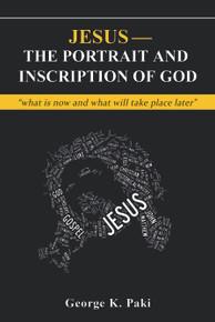 Jesus—The Portrait and Inscription of God / Paki, George / Hardback / LSI