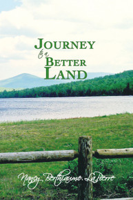 Journey to a Better Land / LaPierre, Nancy Berthiaume / Paperback/B+/USED