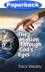 Mission Through God's Eyes, The / Weakly, Tracy / PB/1989-1989/B+/USED