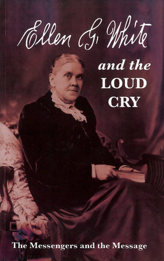 Cover of Ellen White and the Loud Cry. These photos are representations.