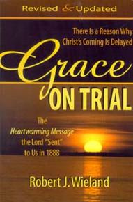 Grace on Trial / Wieland, Robert J/ PB/2001-2001/B+/ USED