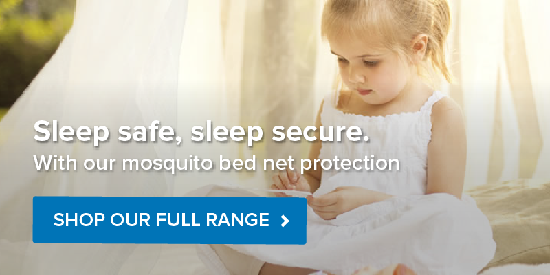 View our range of Mosquito Nets
