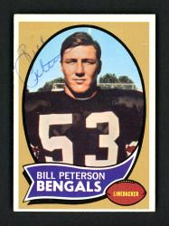 Bill Peterson Autographed 1970 Topps Rookie Card #16 Cincinnati Bengals SKU #157051
