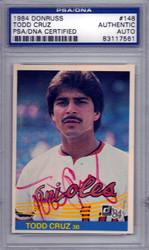 Todd Cruz Autographed 1984 Donruss Card #148 Baltimore Orioles PSA/DNA #83117561