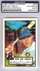 Bob Del Greco Autographed 1952 Topps Reprint Card #353 Pittsburgh Pirates PSA/DNA #83826409