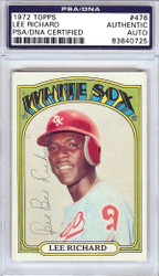 "Lee ""Bee Bee"" Richard Autographed 1972 Topps Card #476 Chicago White Sox PSA/DNA #83840725"