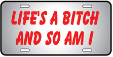 Lifes A Bitch Auto Plate