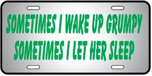 Wake Up Grumpy Auto Plate