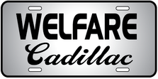 Welfare Cadillac Auto Plate