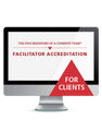 The Five Behaviors of a Cohesive Team™ Facilitator Accreditation with Facilitation Kit