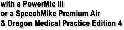 Use PowerMic III and SpeechMike Premium Air with Dragon Medical Practice Edition 4.
