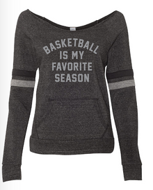 04 Alternative Women's Maniac Sport Eco™-Fleece Sweatshirt with BASKETBALL IS MY FAVORITE SEASON Full Front Screen printed logo
