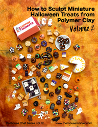 Polymer Clay Tutorial How to Sculpt Miniature Halloween Treats from Polymer Clay, vol. 2 (Dollhouse, Food Jewelry Tutorial eBook)
