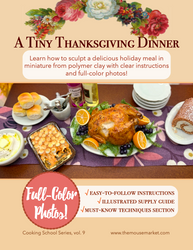 Tiny Thanksgiving Dinner // Miniature Foods Tutorial eBook PDF // Cooking School Series