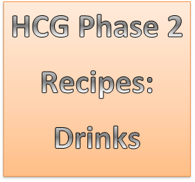HCG Phase 2 drink recipes for the HCG diet! :)