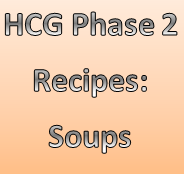 Yummy soup recipes for the 500 calorie phase of the HCG diet.