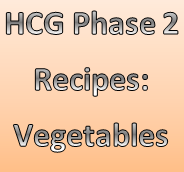 HCG recipes for vegetables allowed on the HCG diet. Don't eat boring, raw veggies... spice them up with these recipes NOW!