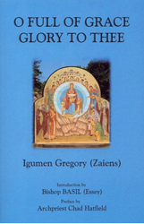 O Full of Grace, Glory to Thee by Igumen Gregory (Zaiens)