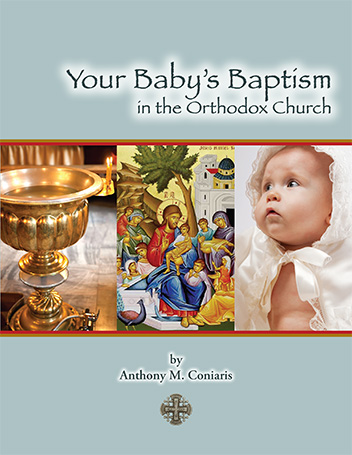 Your Baby's Baptism in the Orthodox Church by Anthony M. Coniaris; photographs by Betty Kizilos