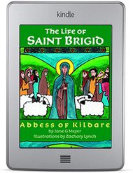 The Life of Saint Brigid: Abbess of Kildare (ebook)