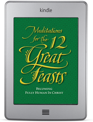 Meditations for the Twelve Great Feasts (ebook)