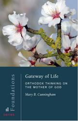 Gateway of Life: Orthodox Thinking on the Mother of God